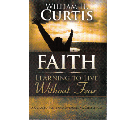 Faith: Learning to Live Without Fear